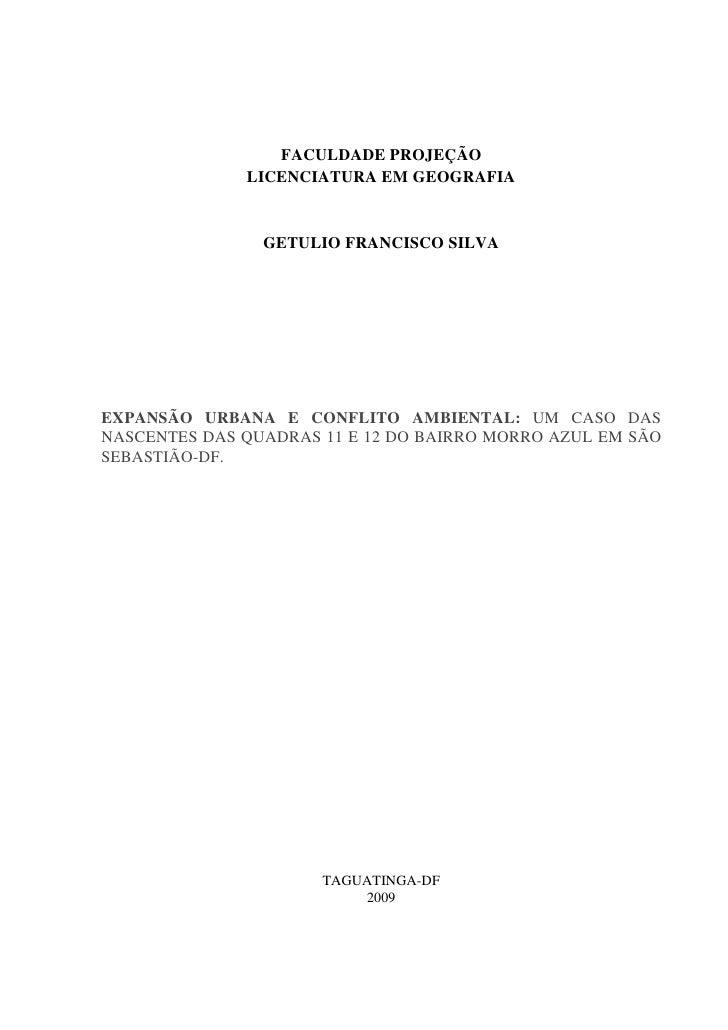 FACULDADE PROJEÇÃO               LICENCIATURA EM GEOGRAFIA                   GETULIO FRANCISCO SILVA     EXPANSÃO URBANA E...