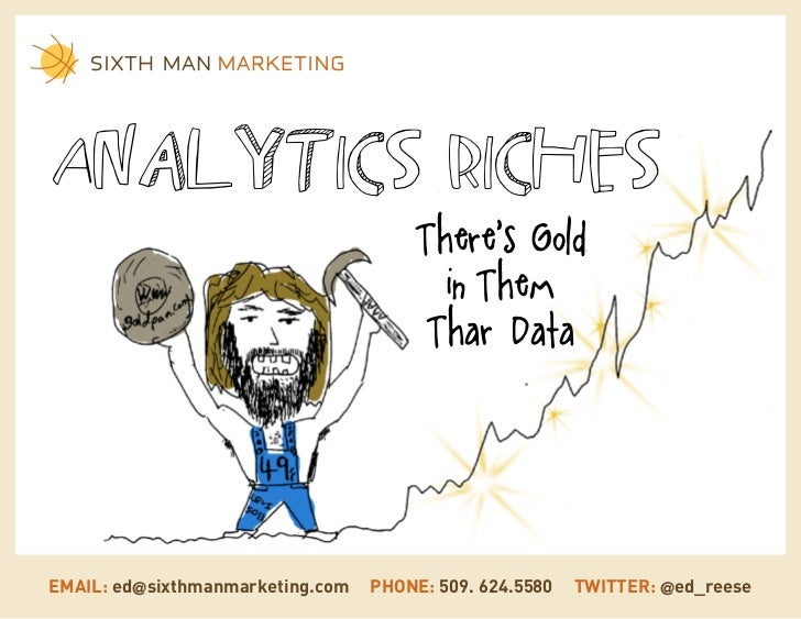 Analytics Riches                                      There's Gold                                        in Them         ...