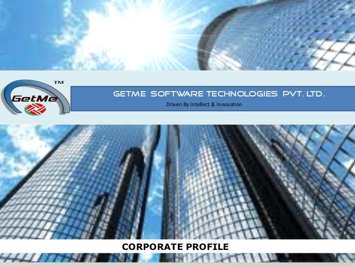 GETME SOFTWARE TECHNOLOGIES PVT. L .                                  TD         Driven By Intellect & Innovation CORPORAT...