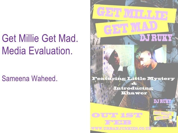 Get Millie Get Mad. Media Evaluation. Sameena Waheed .