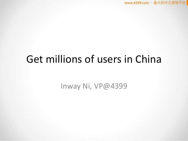 Get millions of users in China Inway Ni, VP@4399