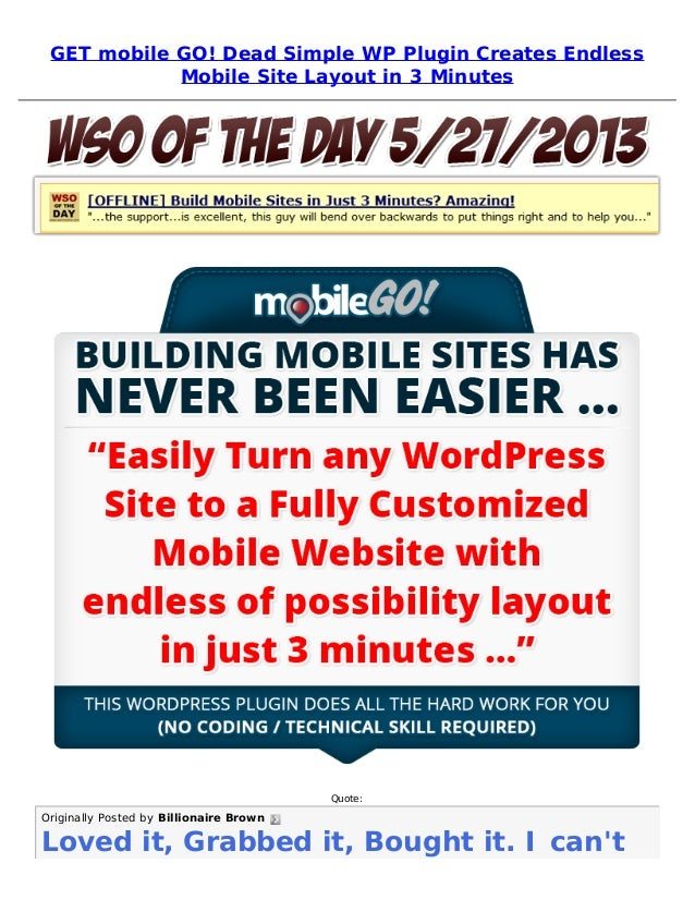 GET mobile GO! Dead Simple WP Plugin Creates EndlessMobile Site Layout in 3 MinutesQuote:Originally Posted by Billionaire ...