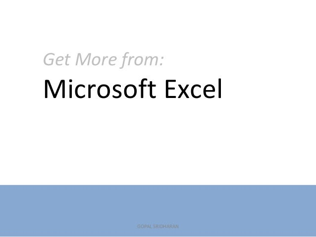 Get More from:Microsoft ExcelGOPAL SRIDHARAN