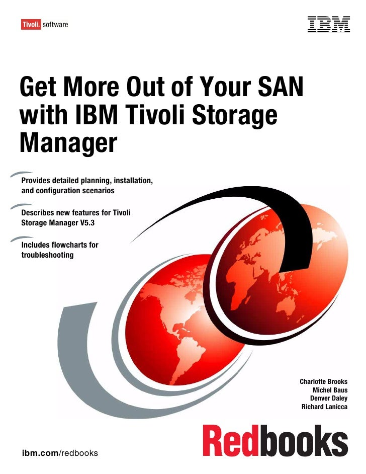 Front coverGet More Out of Your SANwith IBM Tivoli StorageManagerProvides detailed planning, installation,and configuratio...