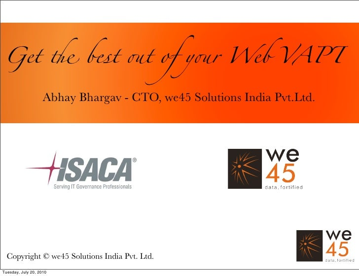 Get ! best #t of y#r Web VAPT                      Abhay Bhargav - CTO, we45 Solutions India Pvt.Ltd.       Copyright © we...