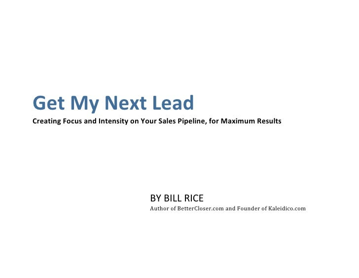 Get My Next Lead  Creating Focus and Intensity on Your Sales Pipeline, for Maximum Results                              ...