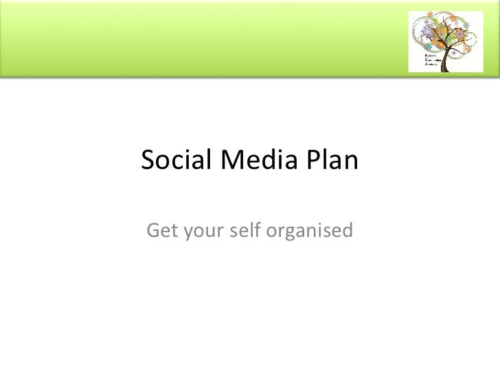 Social Media Plan Get your self organised
