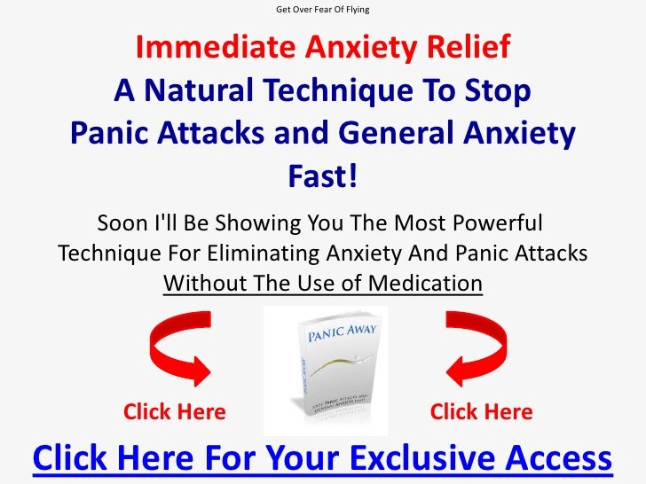Get Over Fear Of Flying <br />Immediate Anxiety ReliefA Natural Technique To StopPanic Attacks and General Anxiety Fast!<b...