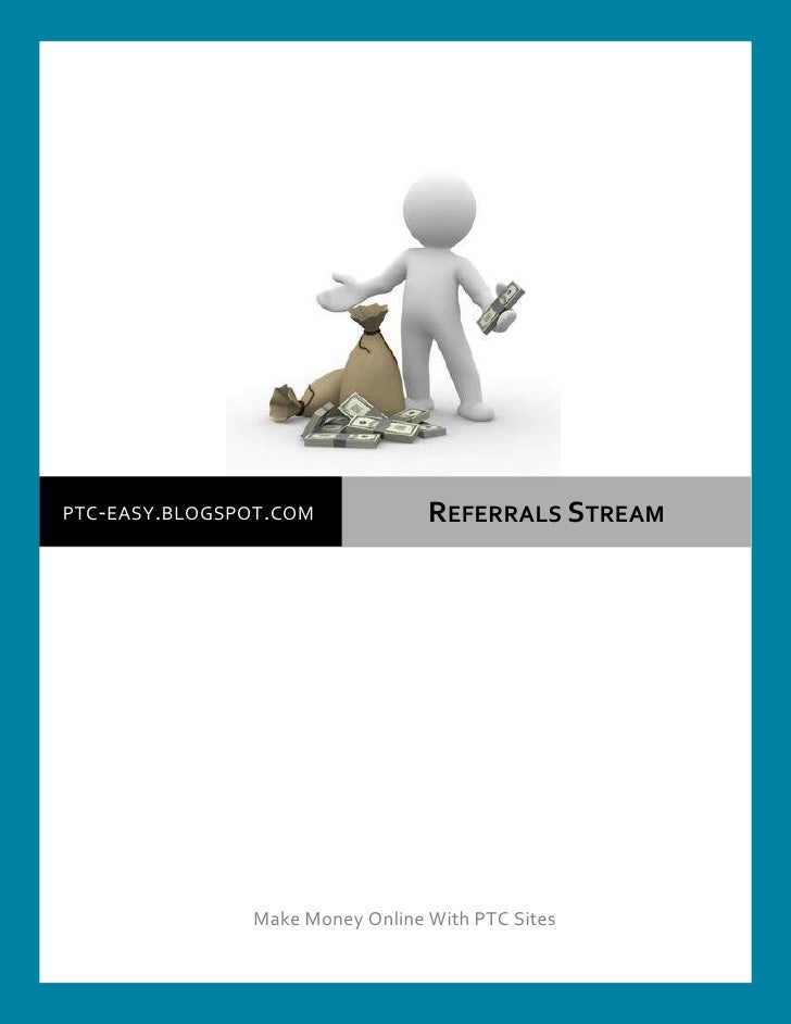 PTC-EASY.BLOGSPOT.COM            REFERRALS STREAM               Make Money Online With PTC Sites