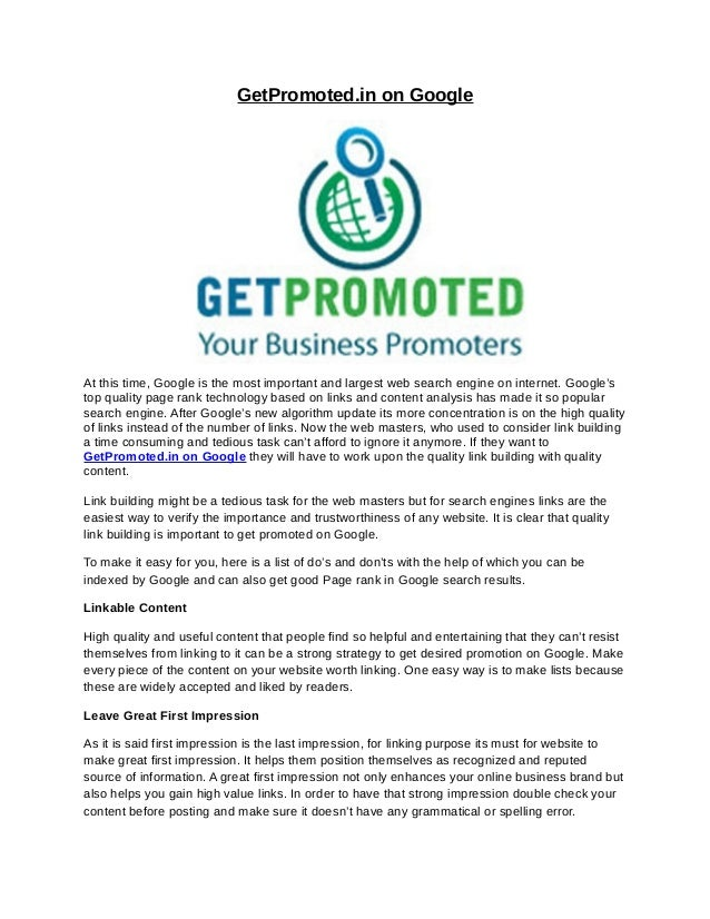 GetPromoted.in on GoogleAt this time, Google is the most important and largest web search engine on internet. Google'stop ...