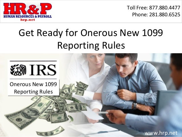 Toll Free: 877.880.4477                          Phone: 281.880.6525  Get Ready for Onerous New 1099          Reporting Ru...