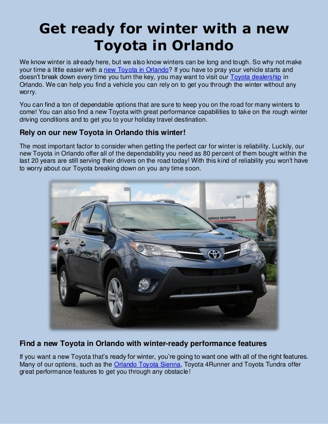 Get ready for winter with a new Toyota in Orlando We know winter is already here, but we also know winters can be long and...