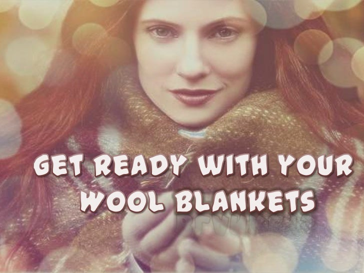 Get ready with your wool blankets