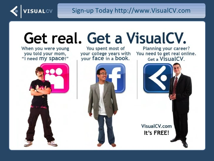 Sign-up Today http://www.VisualCV.com