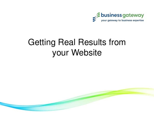 Getting Real Results fromyour Website