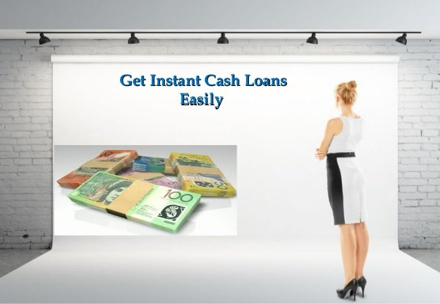 Instant Cash Loans : Instant cash loans borrowed money is directly into your