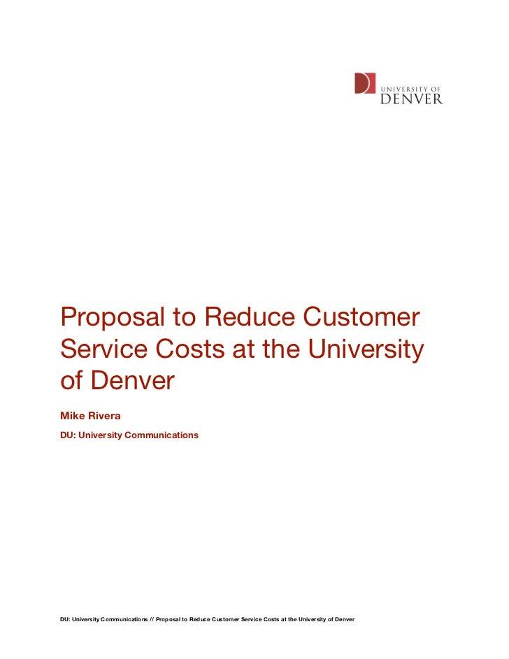 Proposal to Reduce CustomerService Costs at the Universityof DenverMike RiveraDU: University CommunicationsDU: University ...