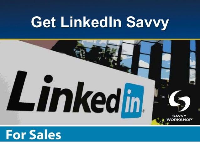 Get LinkedIn Savvy