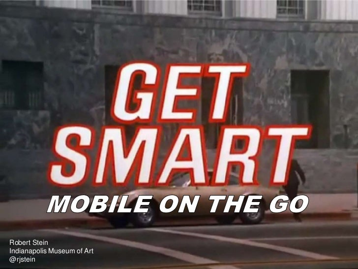 Get Smart! Mobile on the Go