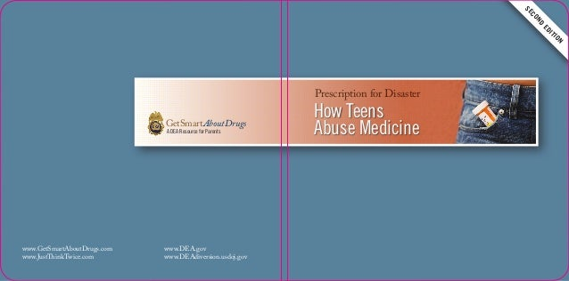 SE CO ND ED IT IO N  Prescription for Disaster  GetSmartAboutDrugs A DEA Resource for Parents  www.GetSmartAboutDrugs.com ...