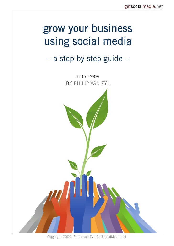getsocialmedia.net     grow your business using social media – a step by step guide –                 JuLY 2009           ...