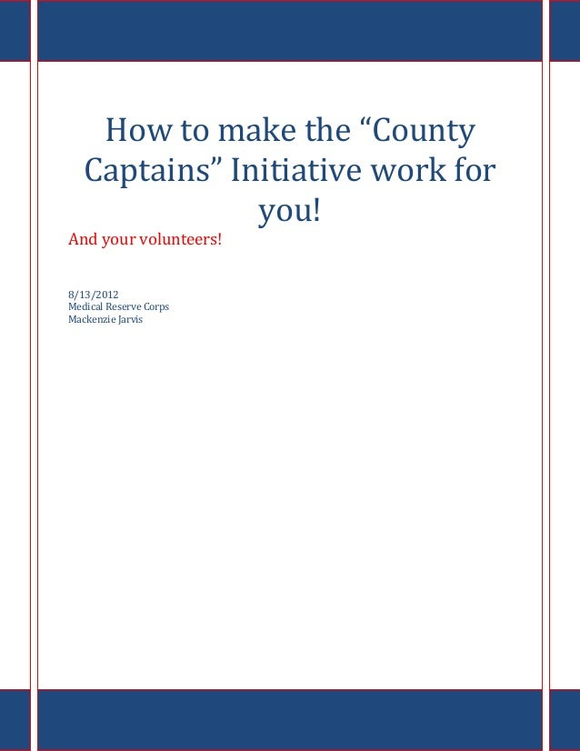 """How to make the """"County   Captains"""" Initiative work for               you!And your volunteers!8/13/2012Medical Reserve Cor..."""