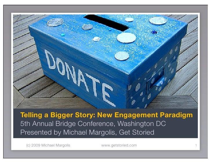 Bigger Storytelling: New Engagement Paradigm for Fundraising and Direct Marketing