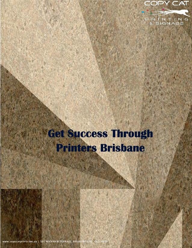 Get success through printers brisbane for 101 wickham terrace brisbane