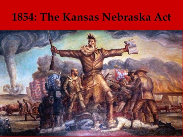1854: The Kansas Nebraska Act