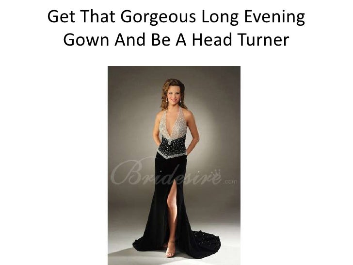 Get That Gorgeous Long Evening Gown And Be A Head Turner