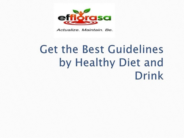 Get the Best Guidelines by Healthy Diet and Drink