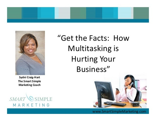 """""""Get the Facts: How                      Multitasking is                       Hurting Your                         Busine..."""