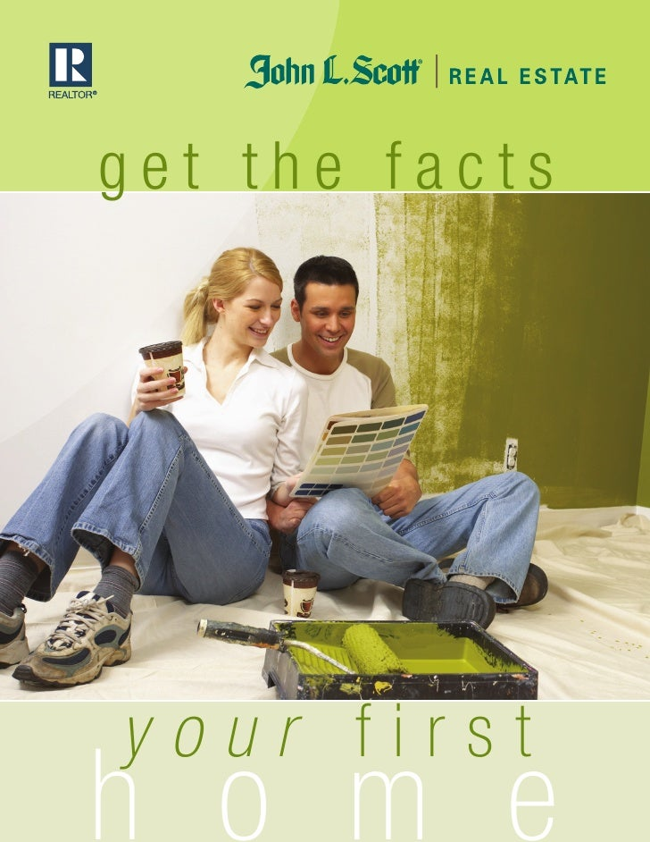 get the facts     your first h o m e