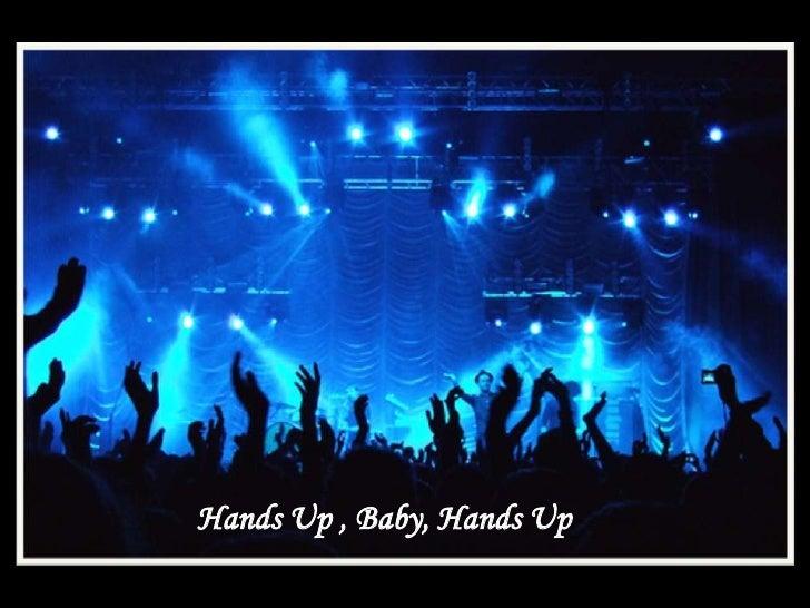 Hands Up , Baby, Hands Up  <br />