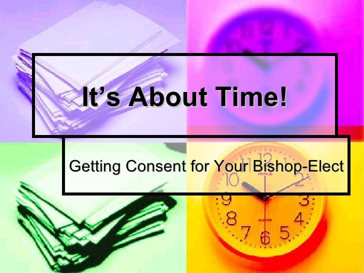 Getting Consent for Your Bishop-Elect