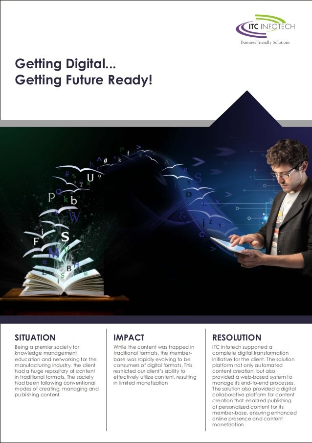 Getting Digital... Getting Future Ready! SITUATION Being a premier society for knowledge management, education and network...