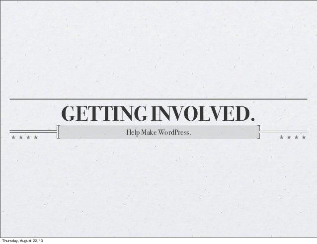 Getting involved: Help Make WordPress