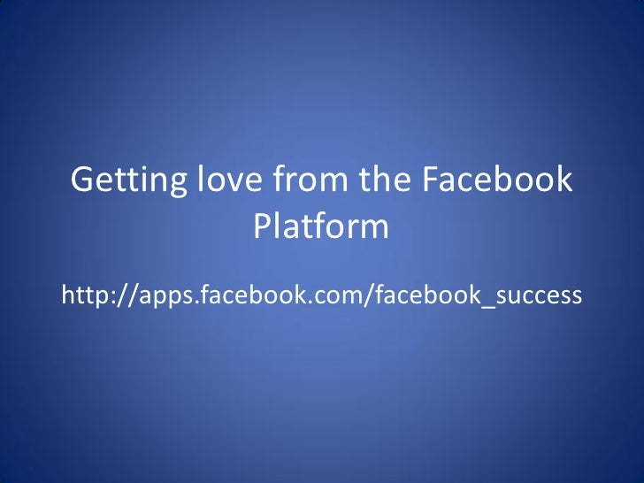 Getting love from the Facebook Platform