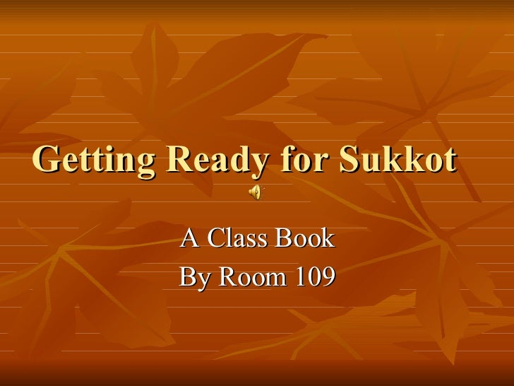 Getting Ready for Sukkot A Class Book By Room 109