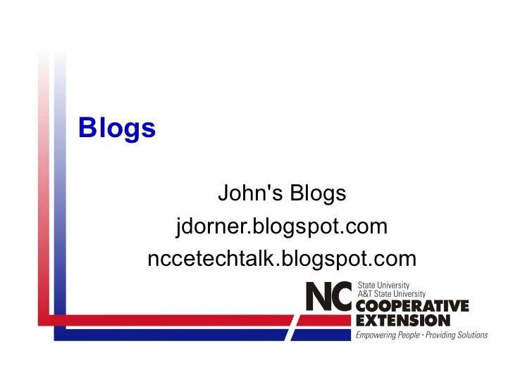 Blogs John's Blogs jdorner.blogspot.com nccetechtalk.blogspot.com