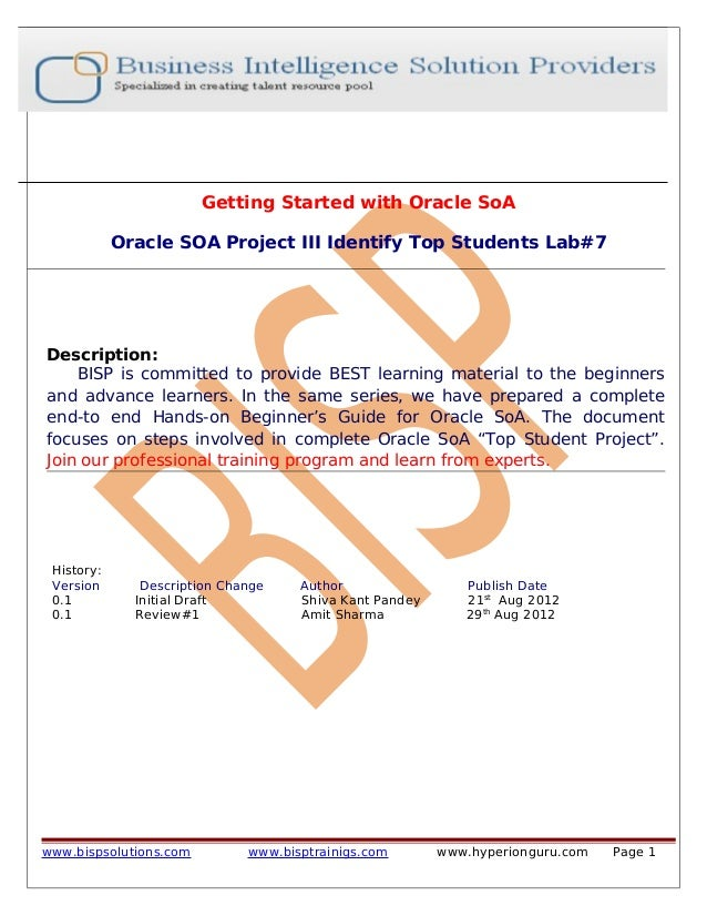 Getting Started with Oracle SoA Oracle SOA Project III Identify Top Students Lab#7 Description: BISP is committed to provi...