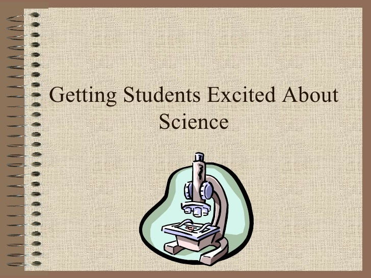 Getting Students Excited About Science