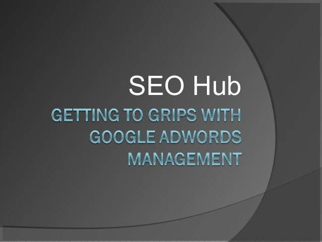 Getting to Grips with Google AdWords Management