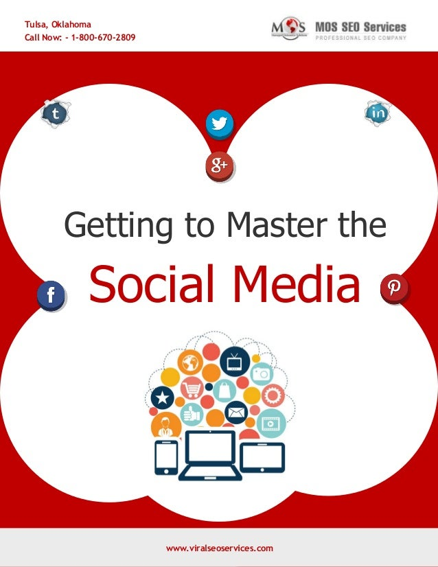 www.viralseoservices.com Getting to Master the Social Media Tulsa, Oklahoma Call Now: - 1-800-670-2809 www.viralseoservice...