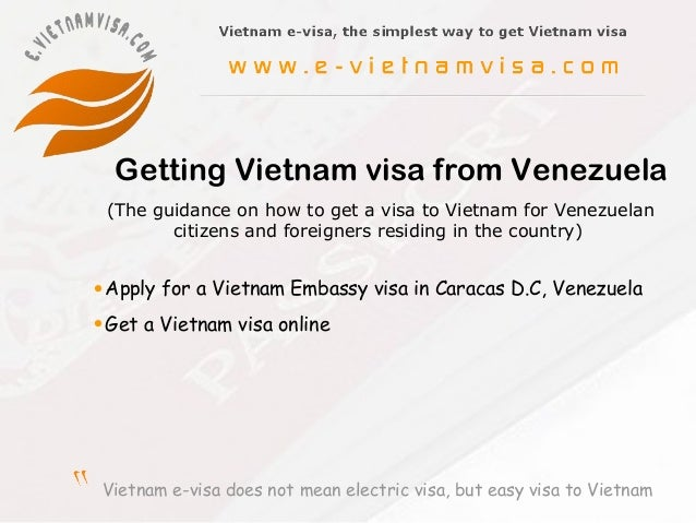 Vietnam e-visa does not mean electric visa, but easy visa to VietnamGetting Vietnam visa from Venezuela•Apply for a Vietna...