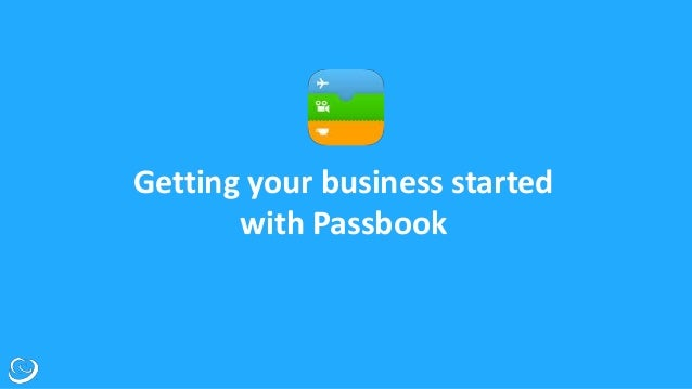 Getting Your Business Started With Passbook