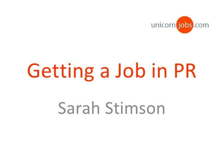 Getting a Job in PR Sarah Stimson