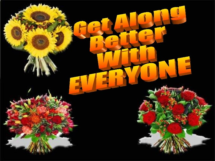 Get Along  Better  With  EVERYONE