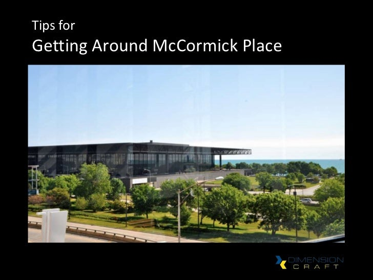 Tips forGetting Around McCormick Place