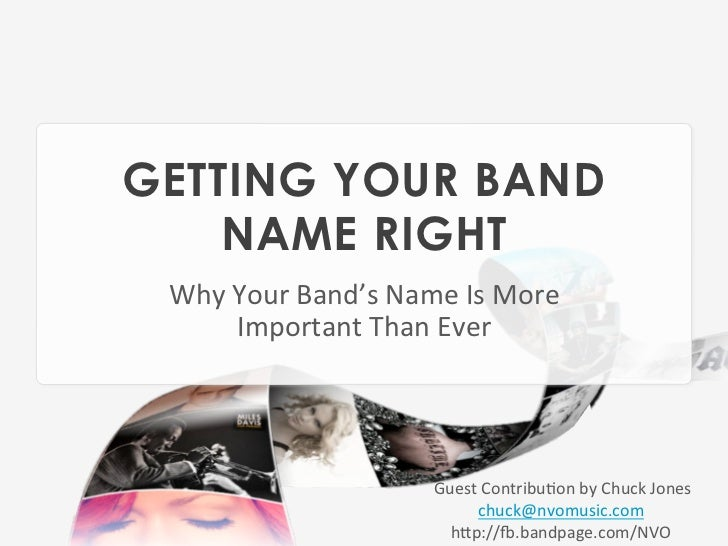 GETTING YOUR BAND    NAME RIGHT Why Your Band's Name Is More         Important Than Ever                ...